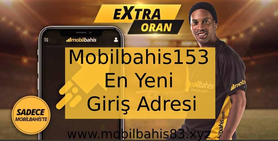 Mobilbahis153 En Yeni Giriş Adresi
